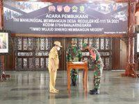TMMD Reguler Ke-111 Kodim Banjarnegara Dimulai, Danrem 071/Wijayakusuma Saksikan Penandatanganan Pelimpahan Pembangunan