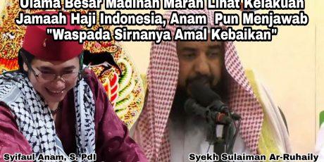 """Ulama Besar Madinah Marah Lihat Kelakuan Jamaah Haji Indonesia, Anam Pun Menjawab """"Waspada Sirnanya Amal"""""""